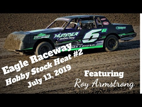 07/13/2019 Eagle Raceway Hobby Stock Heat #2