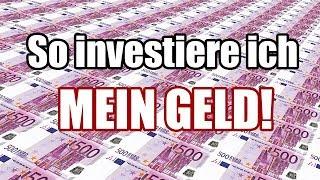 Wie investiere ich mein Geld? Sinnvolle und gute Investitionen   Geld richtig investieren