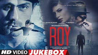 ROY - VIDEO JUKEBOX | Ranbir Kapoor, Arjun Rampal, Jacqueline Fernandez | T-SERIES