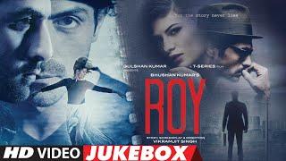 ROY - VIDEO JUKEBOX  Ranbir Kapoor, Arjun Rampal, Jacqueline Fernandez  T-SERIES
