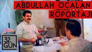 Abdullah Öcalan Röportajı | 1992 | 32. Gün Arşivi
