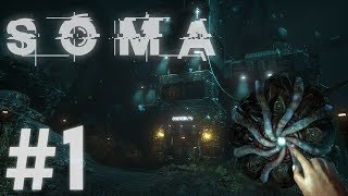 DON'T BE A D-D-D-DICK! - Soma Gameplay Part 1