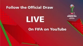 REPLAY: FIFA Club World Cup Morocco 2013 - Official Draw