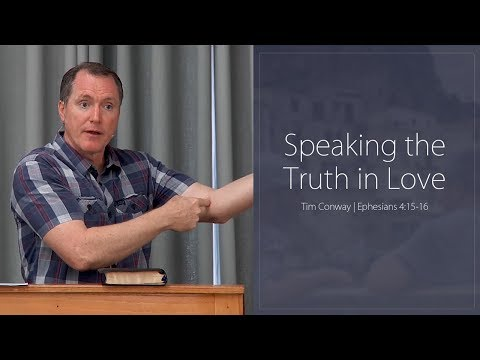 Speaking the Truth in Love - Tim Conway