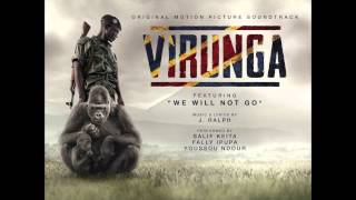"""We Will Not Go"" by J. Ralph Feat. Salif Keita, Youssou Ndour & Fally Ipupa (Virunga)"
