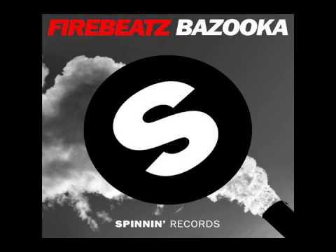 Bazooka (Original Mix)- Firebeatz