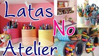 Decorando seu atelier ou cantinho reciclando latas – Artesanato Viviane Magalhães