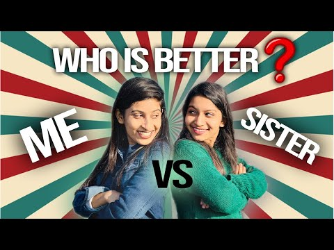 Who is Better? || ME Vs MY SISTER???????? ft. Creative learning