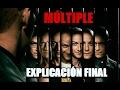 Múltiple - Opinión/Explicación del final - SPOILERS