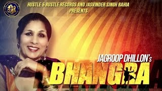 Jagroop Dhillon - Bhangra | New Punjabi Songs 2016 |