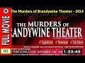 Watch Online : The Murders of Brandywine Theater (2014)