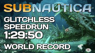 Subnautica - Glitchless Hardcore Speedrun - 1:29:50 [World Record]