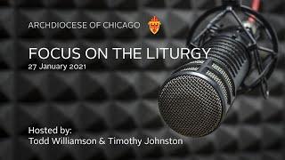 Focus on the Liturgy – 1/27/2021