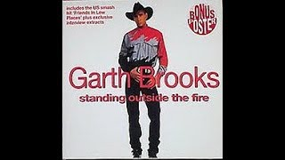 GARTH BROOKS | STANDING OUTSIDE THE FIRE