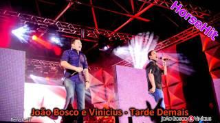João Bosco e Vinícius - Tarde Demais