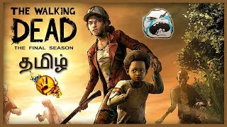 Raze Plays - The Walking Dead Final Season Ep1 !! Clementine ஆ வரேன் !!