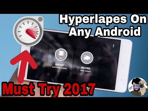 How To Make Hyperlapse Video On Any Android Device