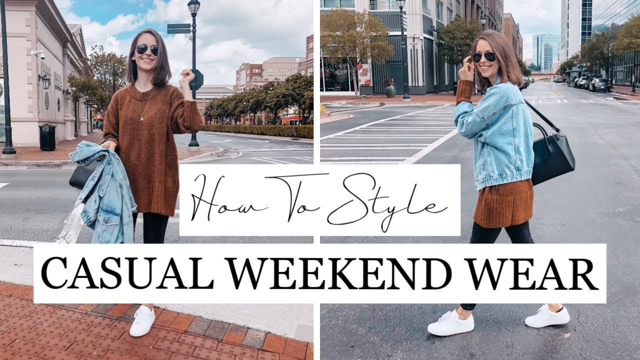 HOW TO STYLE Casual Weekend Outfits  + LOOKBOOK
