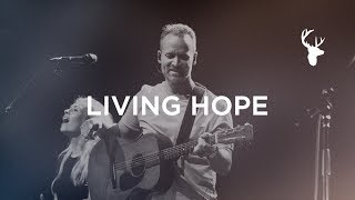 Living Hope - Brian Johnson | Bethel Music Worship