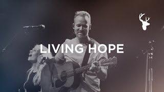 Living Hope - Brian Johnson | Bethel Music Worship