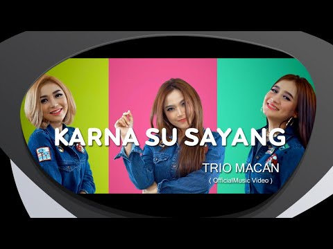 Trio Macan - Karna Su Sayang ( Remix Version ) Official Music Video