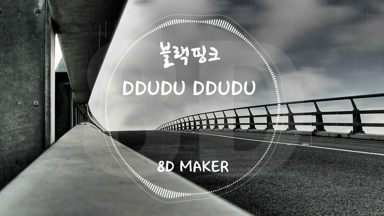 Download 블랙핑크 (BLACKPINK) - 뚜두뚜두 (DDUDU DDUDU) [8D TUNES / USE HEADPHONES] 🎧