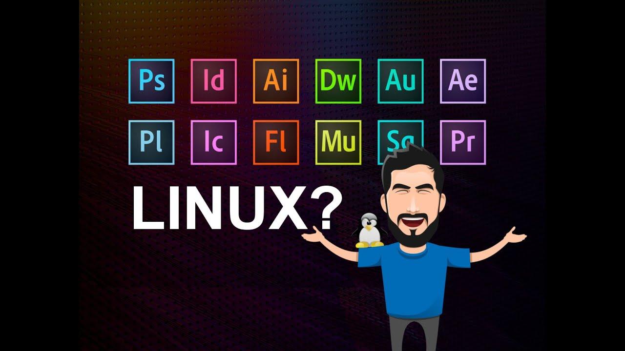Programas ADOBE no LINUX? Eles são indispensáveis?