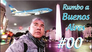 Rumbo a Buenos Aires │ Argentina │#00