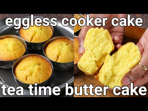 best evening tea time eggless cake recipe in steel cups – no oven | butter cake recipe soft & spongy