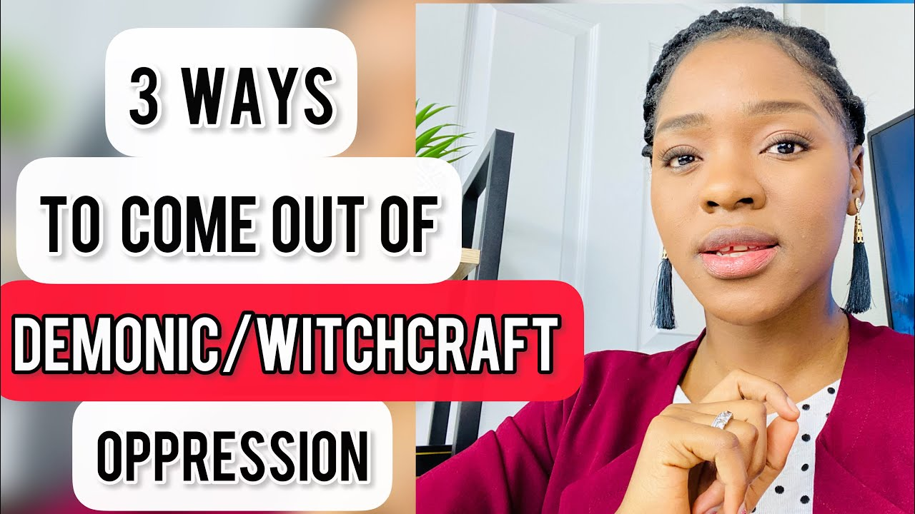 Download 3 Godly Ways To Be Free From Witchcraft/Demonic Oppression. What No One Tells You!