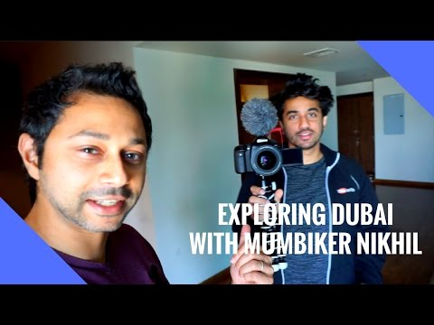 Exploring Dubai With Mumbiker Nikhil