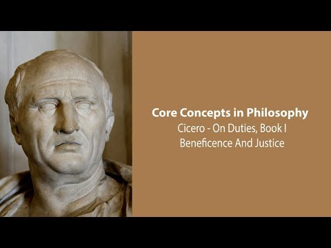 Cicero On Beneficence and Justice (On Duties) - Philosophy Core Concepts