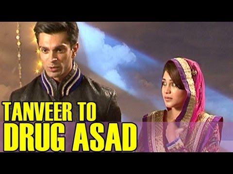 Qubool Hai : Tanveer to drug Asad