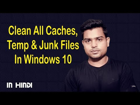 How To Clean All Caches, Temp & Junk Files In Windows 10? In Hindi