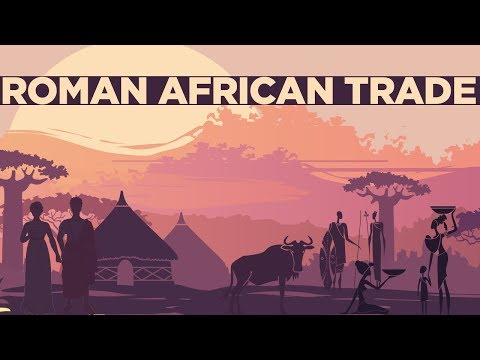 Roman Trade with Africa DOCUMENTARY