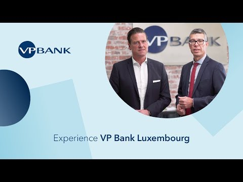 Experience VP Bank in Luxembourg