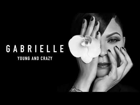 Gabrielle - Young And Crazy (Official Audio)