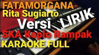 Download lagu FATAMORGANA - RITA SUGIARTO | Versi SKA Koplo Rampak Jaipong KARAOKE Full Lirik