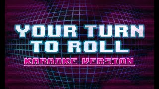 Your Turn to Roll - Karaoke Music Video
