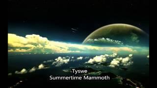 Tyswe - Summertime Mammoth