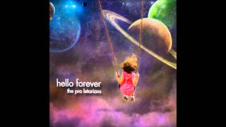 02. Jeez - The Pro Letarians (Hello Forever) [HD]