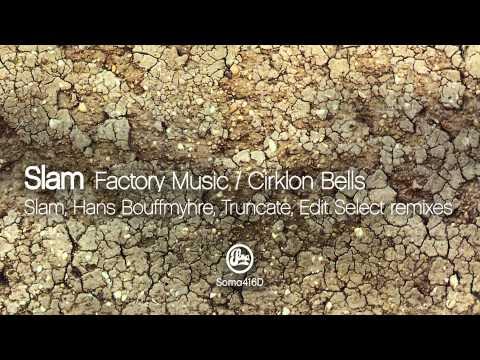 Slam - Cirklon Bells (Edit Select Remix)