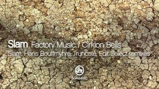 Slam - Cirklon Bells (Edit Select Remix)