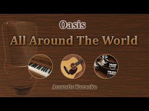 All Around The World - Oasis (Acoustic Karaoke)