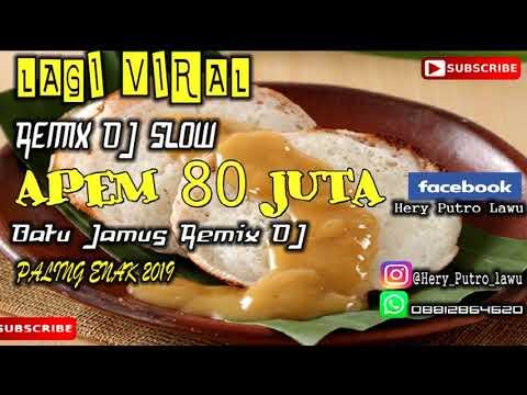 Viral Apem 80 Juta Remix Dj Slow Full Bass 2019 Youtube
