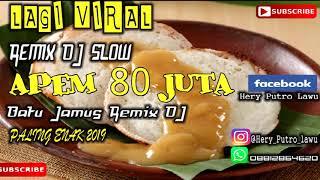 Download VIRAL APEM 80 JUTA REMIX DJ SLOW FULL BASS 2019 Mp3