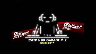 2Basstep @ 2Step & UK Garage Mix Vol.3 (March 2017)