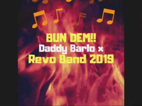 Daddy Barlo & Revo Band - BUN DEM (Antigua 2019 Soca)