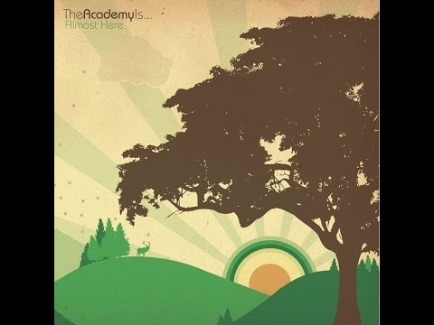 Almost Here by The Academy Is... // Full Album