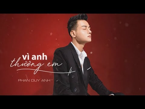 VÔ CÙNG ( Vì Anh Thương Em ) - Phan Duy Anh [ MV Audio Lyric ]